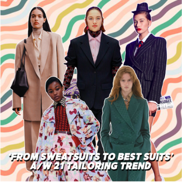 'FROM SWEATSUITS TO BEST SUITS': AW21 TAILORING TREND